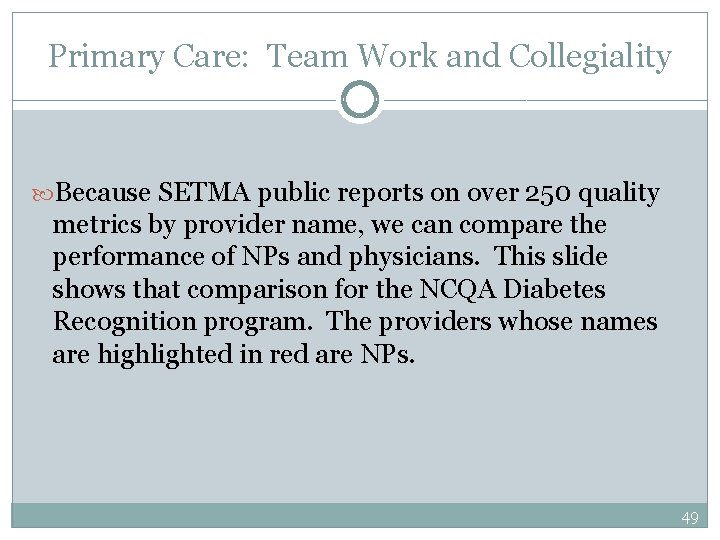 Primary Care: Team Work and Collegiality Because SETMA public reports on over 250 quality
