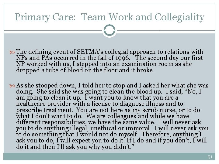 Primary Care: Team Work and Collegiality The defining event of SETMA's collegial approach to