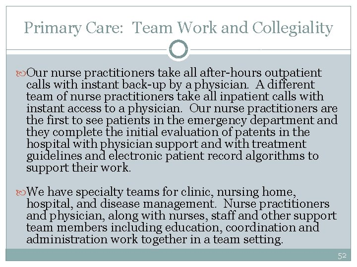 Primary Care: Team Work and Collegiality Our nurse practitioners take all after-hours outpatient calls