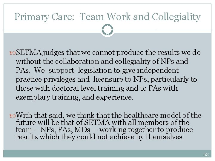 Primary Care: Team Work and Collegiality SETMA judges that we cannot produce the results