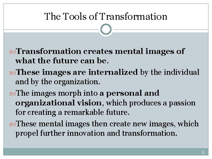 The Tools of Transformation creates mental images of what the future can be. These