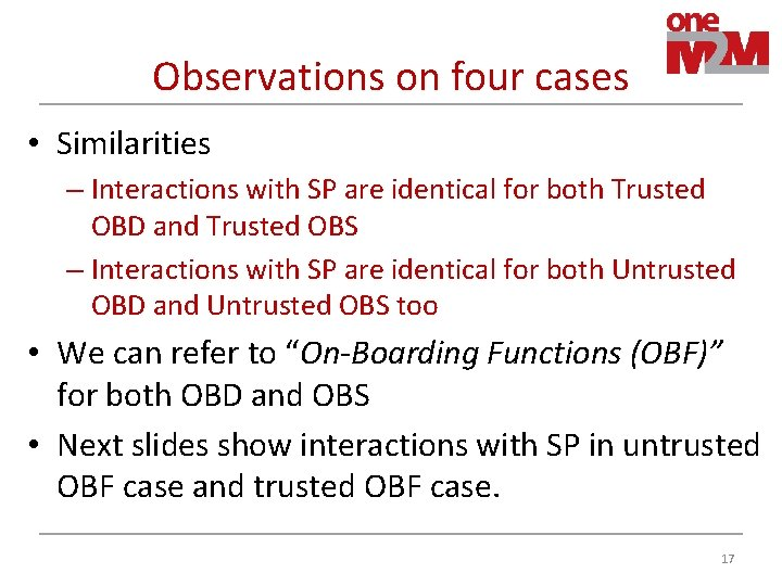 Observations on four cases • Similarities – Interactions with SP are identical for both
