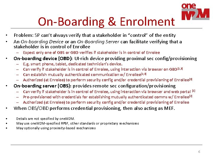 On-Boarding & Enrolment • • Problem: SP can't always verify that a stakeholder in