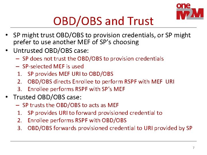 OBD/OBS and Trust • SP might trust OBD/OBS to provision credentials, or SP might