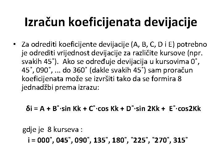 Izračun koeficijenata devijacije • Za odrediti koeficijente devijacije (A, B, C, D i E)