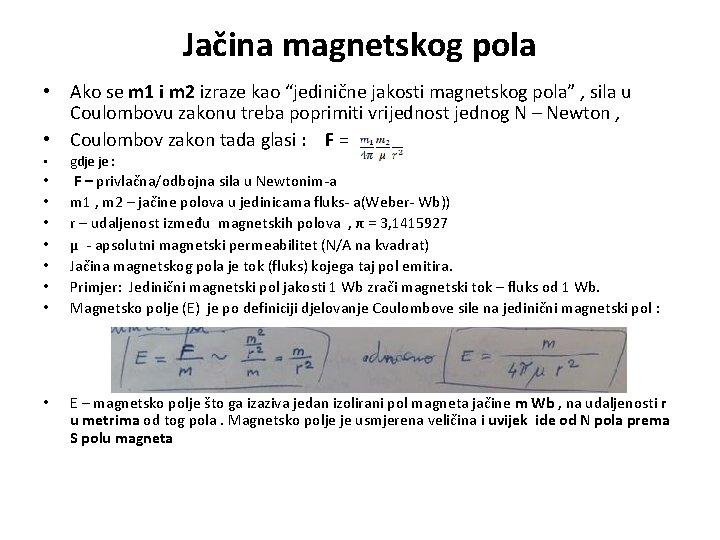 """Jačina magnetskog pola • Ako se m 1 i m 2 izraze kao """"jedinične"""