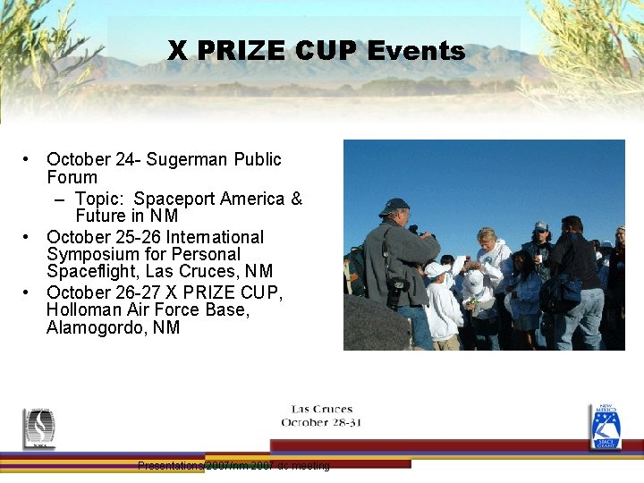 X PRIZE CUP Events • October 24 - Sugerman Public Forum – Topic: Spaceport