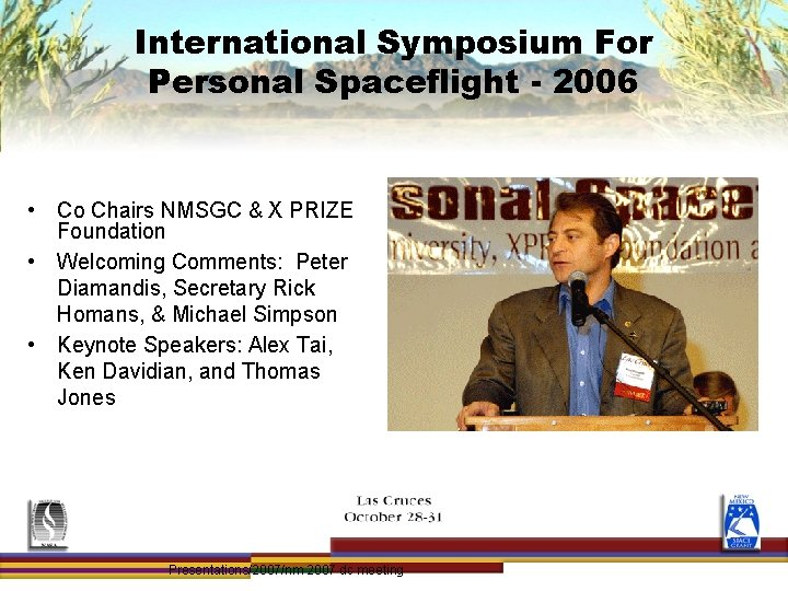 International Symposium For Personal Spaceflight - 2006 • Co Chairs NMSGC & X PRIZE