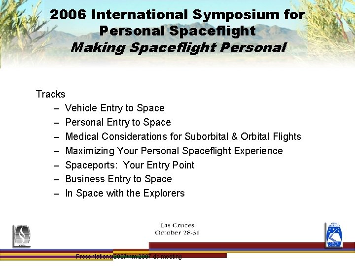 2006 International Symposium for Personal Spaceflight Making Spaceflight Personal Tracks – Vehicle Entry to