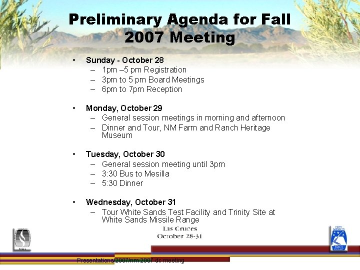 Preliminary Agenda for Fall 2007 Meeting • Sunday - October 28 – 1 pm