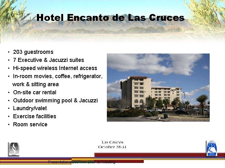 Hotel Encanto de Las Cruces • • • 203 guestrooms 7 Executive & Jacuzzi