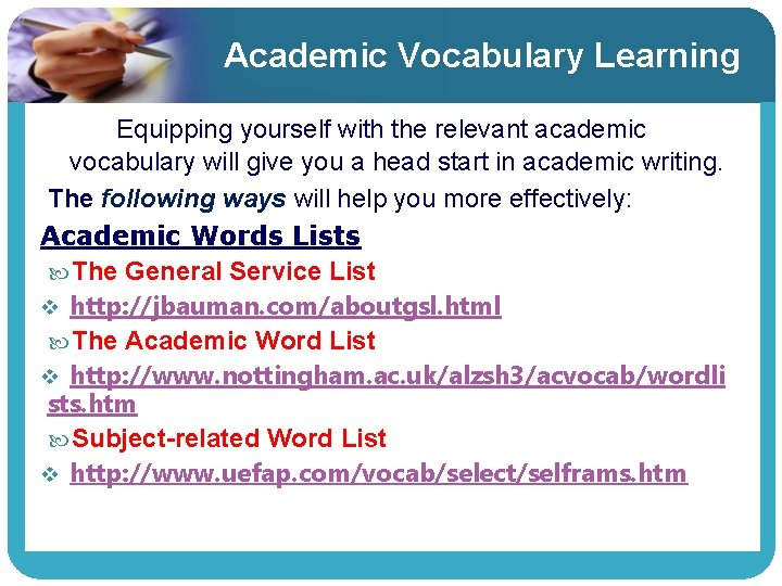 Academic Vocabulary Learning Equipping yourself with the relevant academic vocabulary will give you a