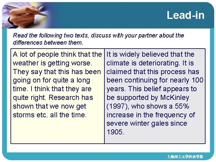 Lead-in Read the following two texts, discuss with your partner about the differences between
