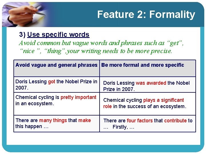 Feature 2: Formality 3) Use specific words Avoid common but vague words and phrases