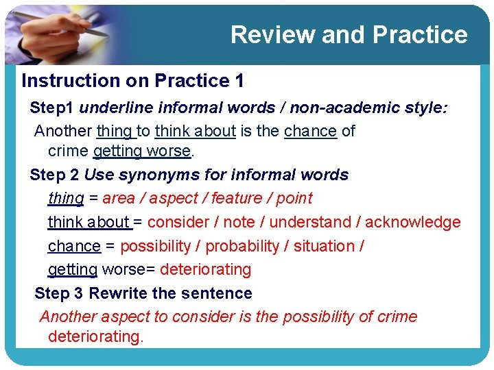 Review and Practice Instruction on Practice 1 Step 1 underline informal words / non-academic