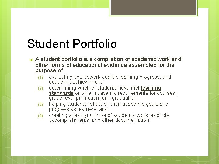 Student Portfolio A student portfolio is a compilation of academic work and other forms