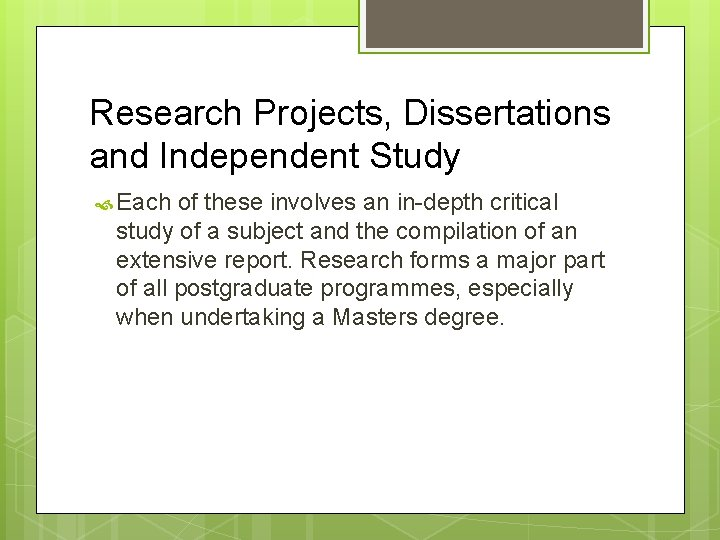 Research Projects, Dissertations and Independent Study Each of these involves an in-depth critical study