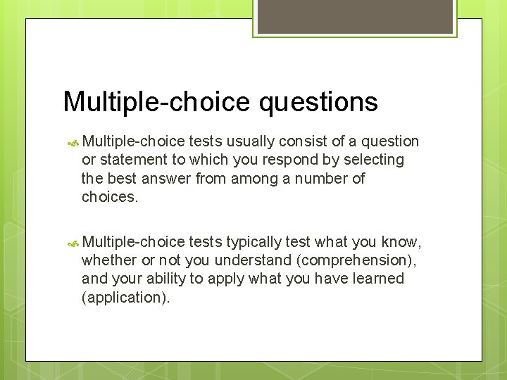 Multiple-choice questions Multiple-choice tests usually consist of a question or statement to which you
