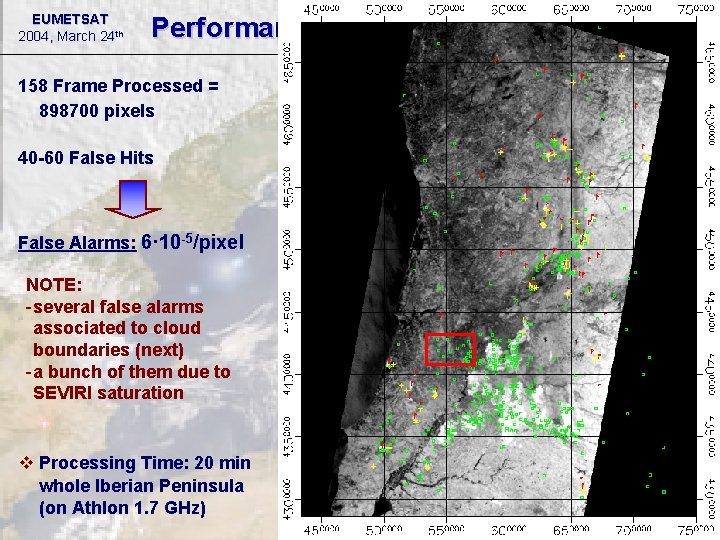 EUMETSAT 2004, March 24 th Performance 158 Frame Processed = 898700 pixels 40 -60