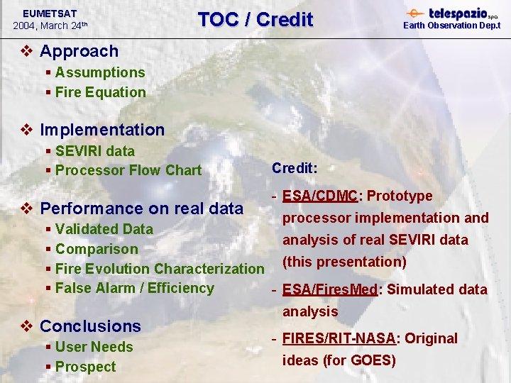 EUMETSAT 2004, March 24 th TOC / Credit Earth Observation Dep. t v Approach