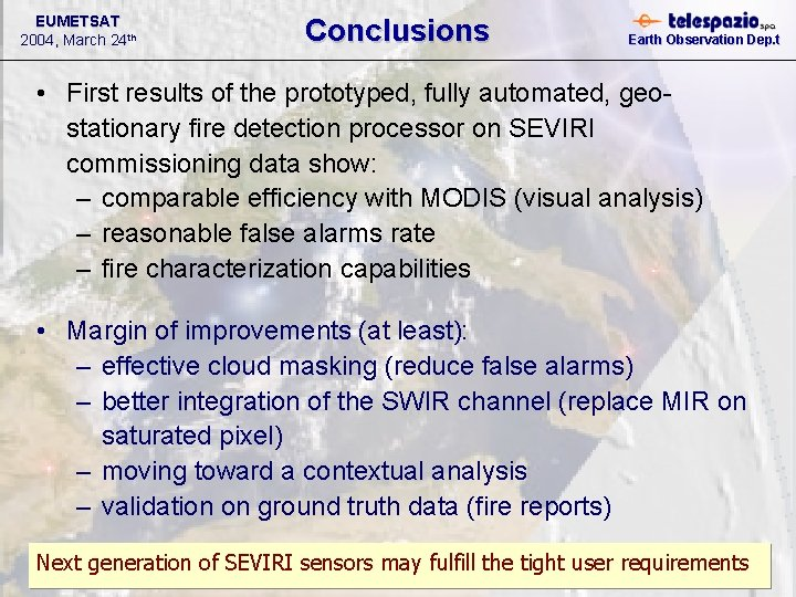 EUMETSAT 2004, March 24 th Conclusions Earth Observation Dep. t • First results of