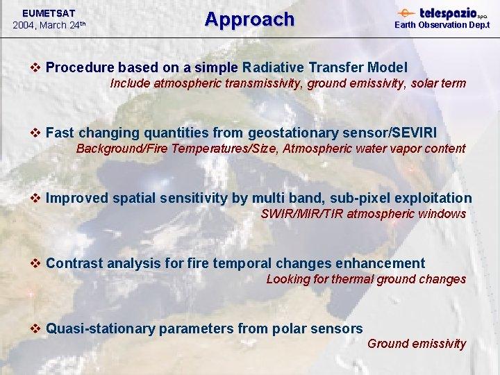 EUMETSAT 2004, March 24 th Approach Earth Observation Dep. t v Procedure based on