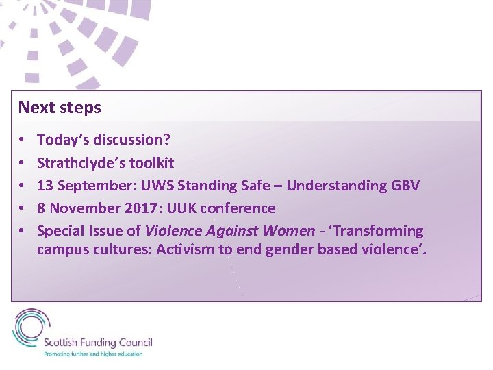 Next steps • • • Today's discussion? Strathclyde's toolkit 13 September: UWS Standing Safe