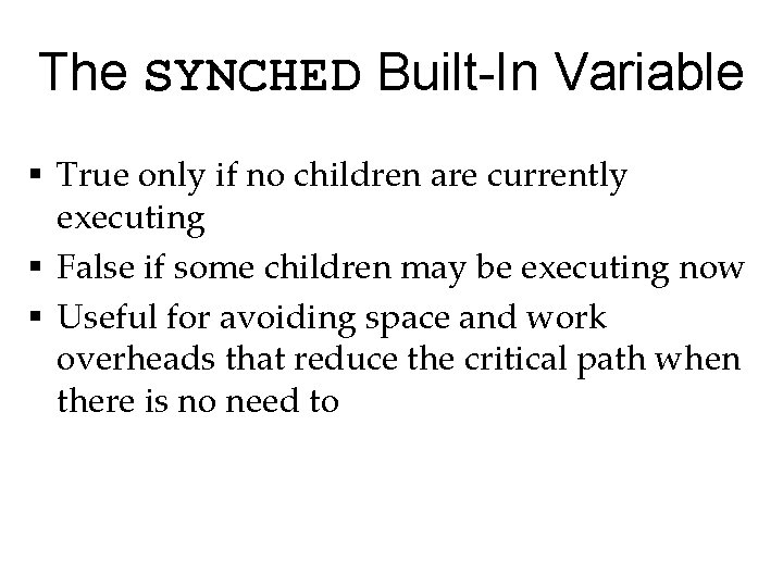The SYNCHED Built-In Variable § True only if no children are currently executing §