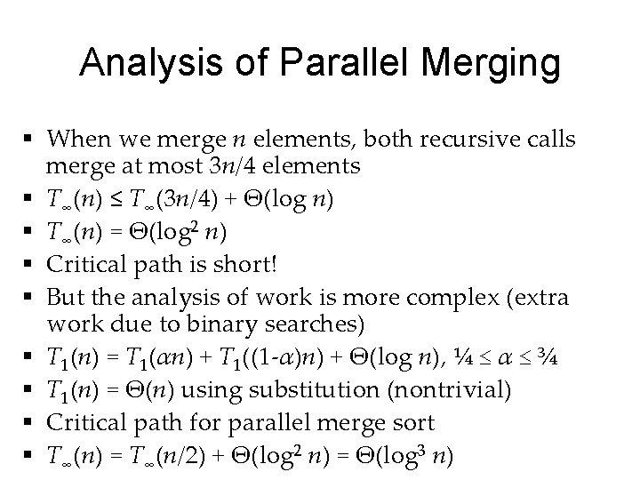 Analysis of Parallel Merging § When we merge n elements, both recursive calls merge