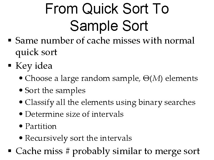 From Quick Sort To Sample Sort § Same number of cache misses with normal
