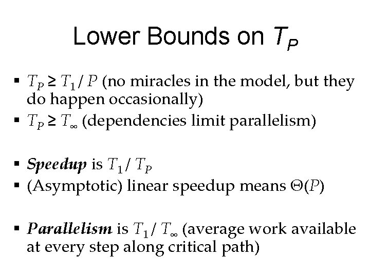 Lower Bounds on TP § TP ≥ T 1 / P (no miracles in