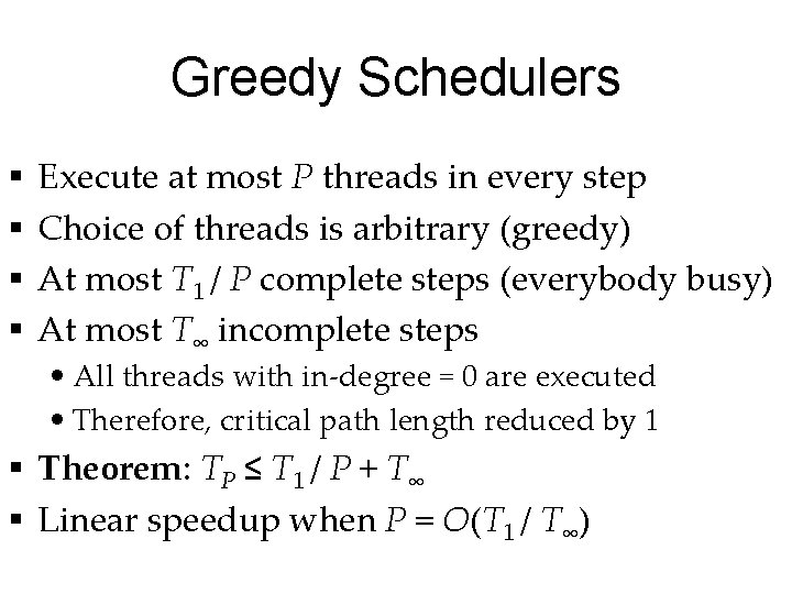 Greedy Schedulers § § Execute at most P threads in every step Choice of