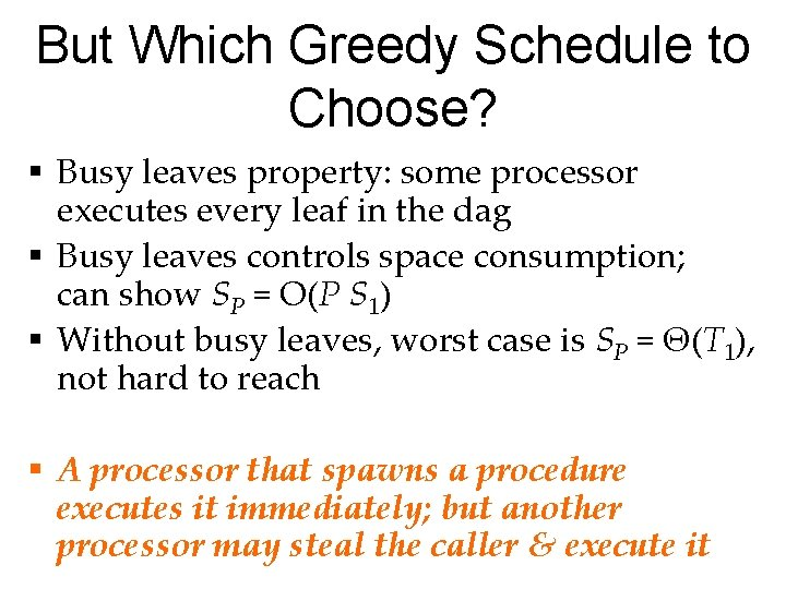 But Which Greedy Schedule to Choose? § Busy leaves property: some processor executes every