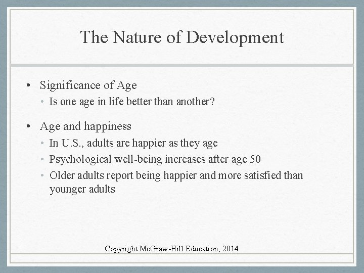 The Nature of Development • Significance of Age • Is one age in life