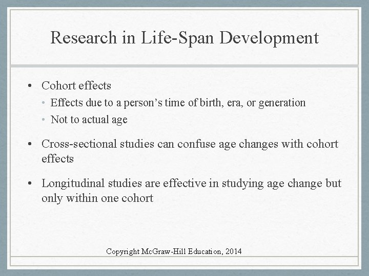 Research in Life-Span Development • Cohort effects • Effects due to a person's time