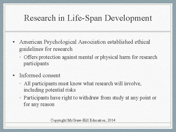 Research in Life-Span Development • American Psychological Association established ethical guidelines for research •