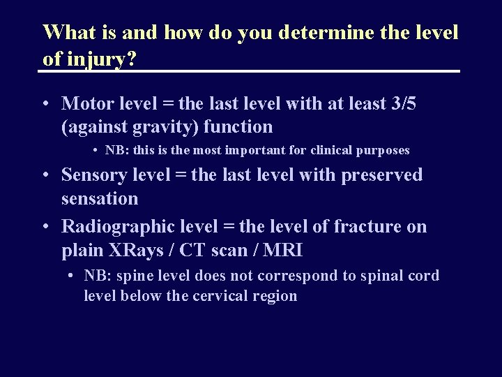 What is and how do you determine the level of injury? • Motor level