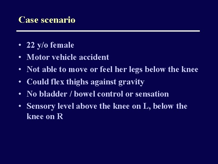 Case scenario • • • 22 y/o female Motor vehicle accident Not able to