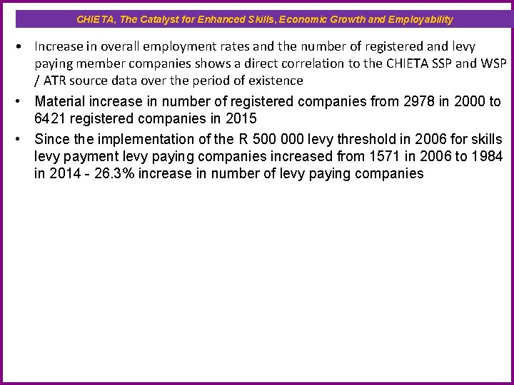 CHIETA, The Catalyst for Enhanced Skills, Economic Growth and Employability • Increase in overall