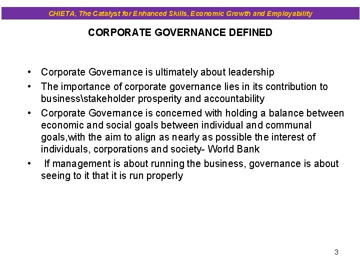CHIETA, The Catalyst for Enhanced Skills, Economic Growth and Employability CORPORATE GOVERNANCE DEFINED •