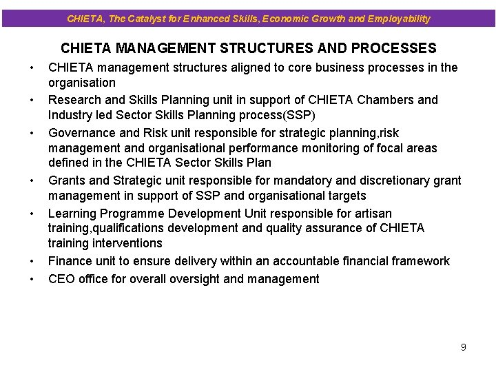 CHIETA, The Catalyst for Enhanced Skills, Economic Growth and Employability CHIETA MANAGEMENT STRUCTURES AND