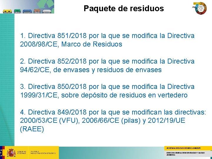 Paquete de residuos 1. Directiva 851/2018 por la que se modifica la Directiva 2008/98/CE,