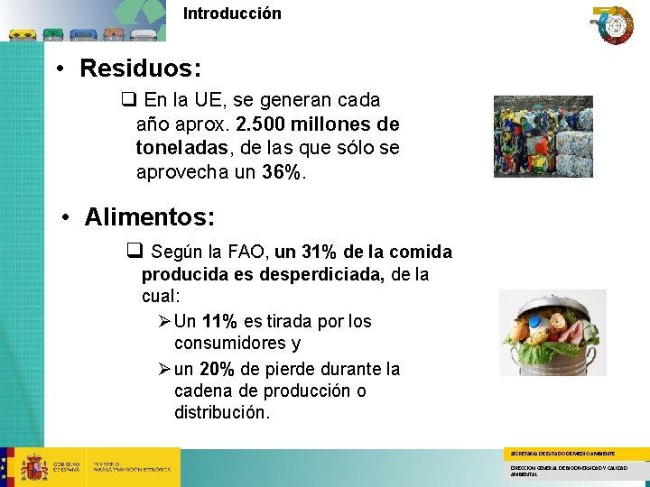 Introducción • Residuos: q En la UE, se generan cada año aprox. 2. 500