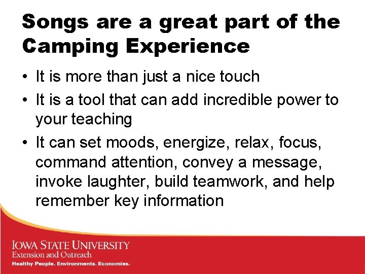 Songs are a great part of the Camping Experience • It is more than