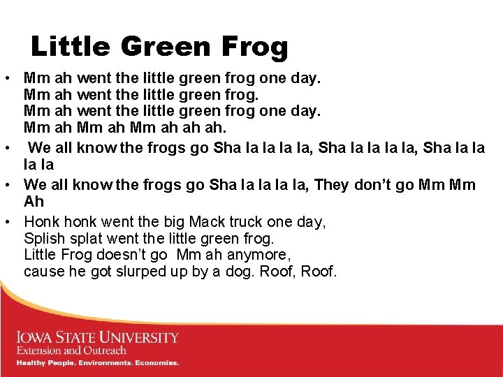 Little Green Frog • Mm ah went the little green frog one day. Mm