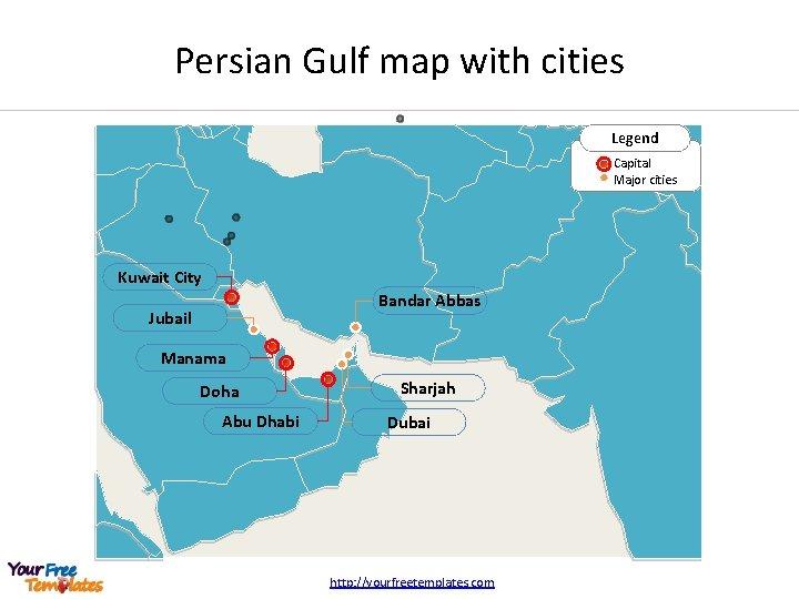 Persian Gulf map with cities Legend Capital Major cities Kuwait City Bandar Abbas Jubail
