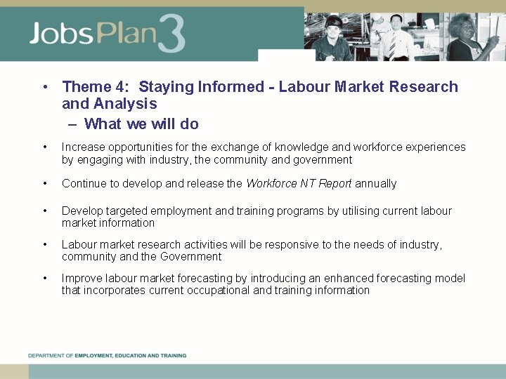 • Theme 4: Staying Informed - Labour Market Research and Analysis – What