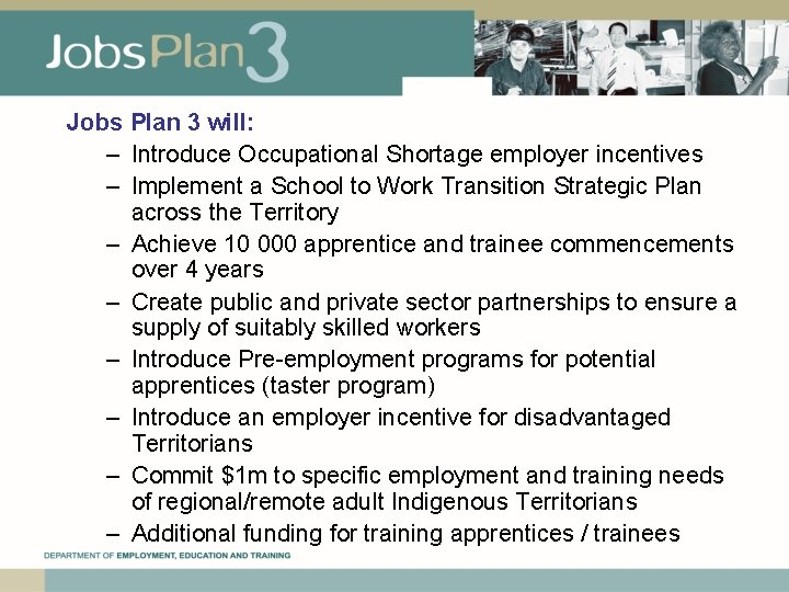 Jobs Plan 3 will: – Introduce Occupational Shortage employer incentives – Implement a School