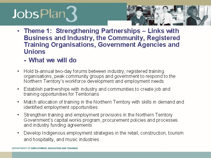 • Theme 1: Strengthening Partnerships – Links with Business and Industry, the Community,