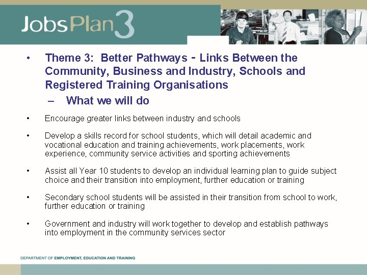 • Theme 3: Better Pathways ‑ Links Between the Community, Business and Industry,